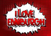 I Love Edinburgh - Comic book style word.