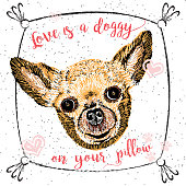 Love is a doggy on your pillow, drawn card and lettering calligraphy motivational quote for dog lovers and typographic design. Cute, friendly, smiling, inspirational doggy with hearts and sparkle.