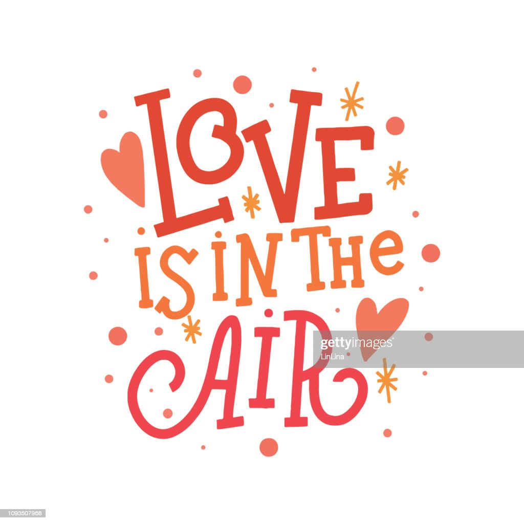 Love is in the air vector lettering clip art isolated on white background. Hand drawn inscription for Valentine's day. Handwritten poster or greeting card. Valentine's Day typography.