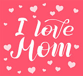 I love Mom lettering on pink background with white hearts. Print for Happy Mothers Day. Handmade brush calligraphy vector illustration. Mother's day card for banner, postcard, pattern and print.