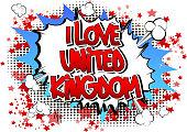 I Love United Kingdom - Comic book style word.