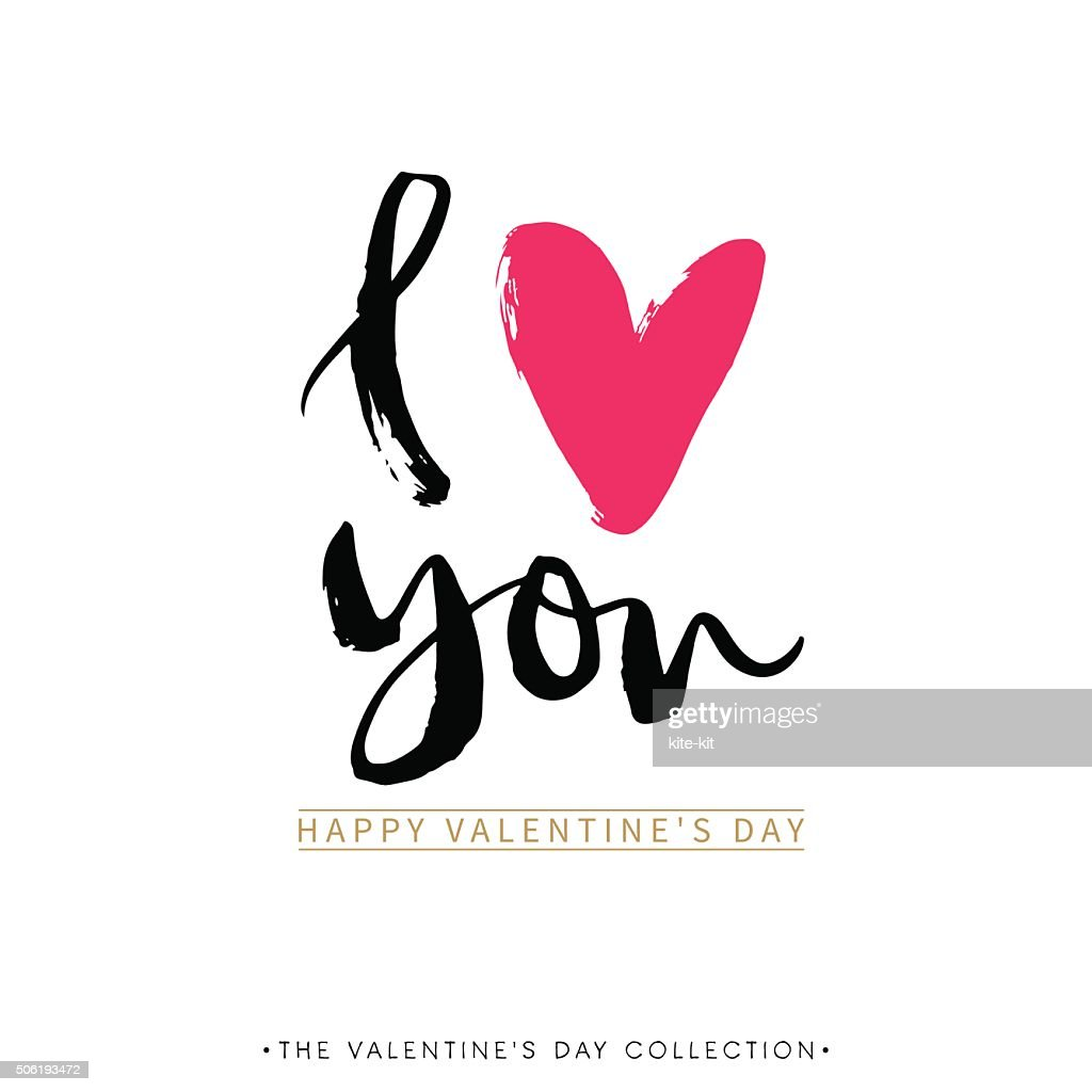 I love you. I heart you. Valentines day calligraphic card.