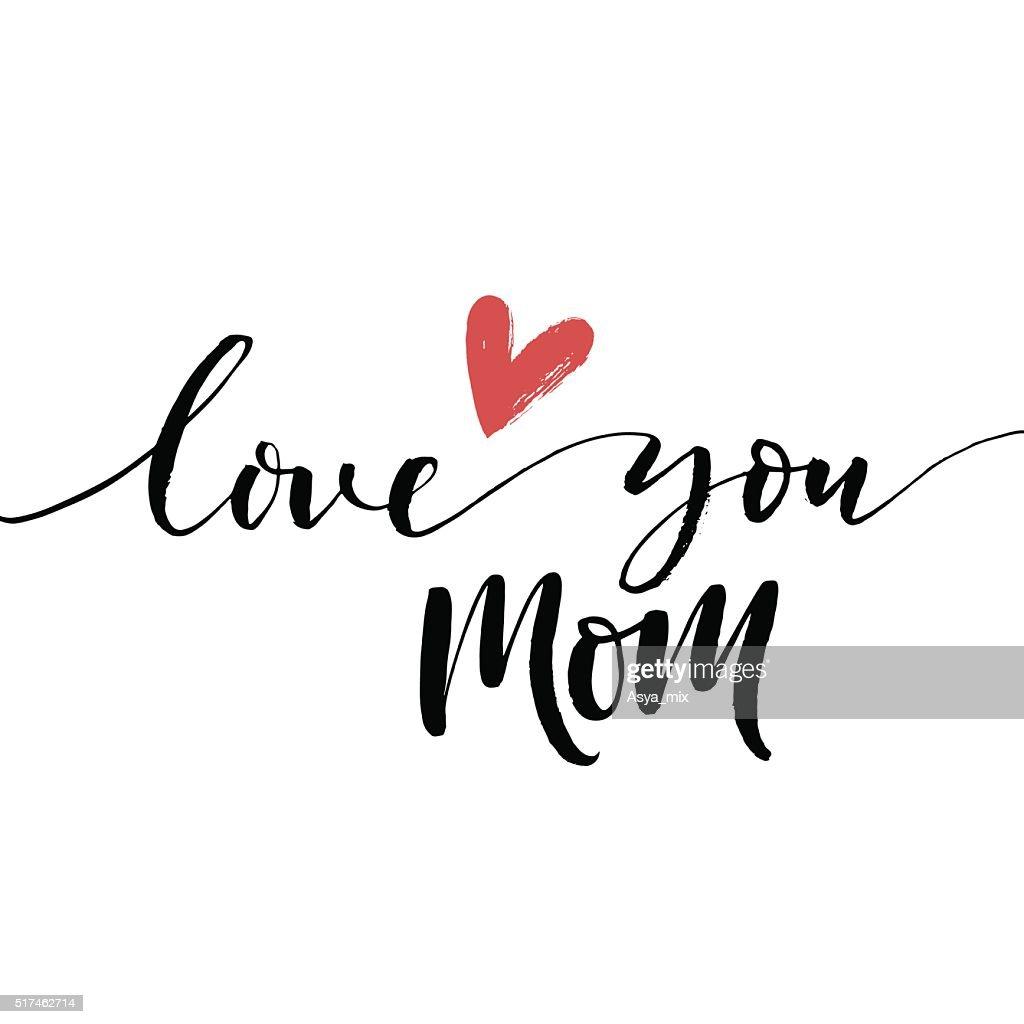 Love you mom phrase.