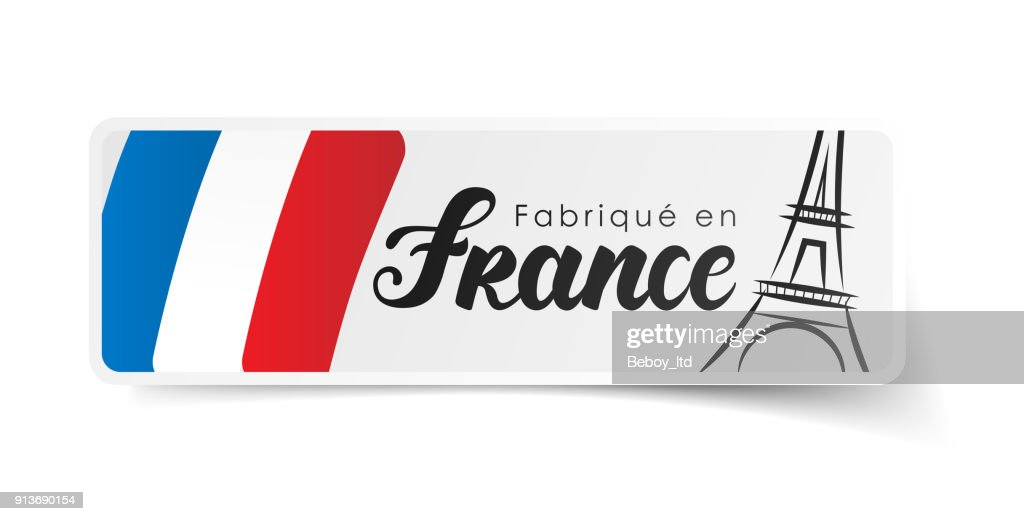 «Made in France» in French : Fabriqué en France