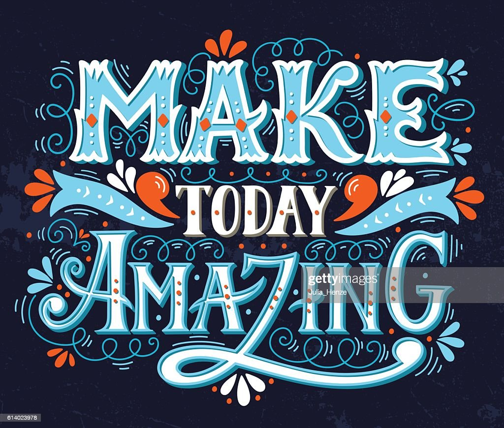 Make today amazing. Quote. Hand drawn vintage illustration with