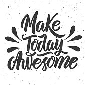 Make today awesome. Hand drawn lettering on white background.