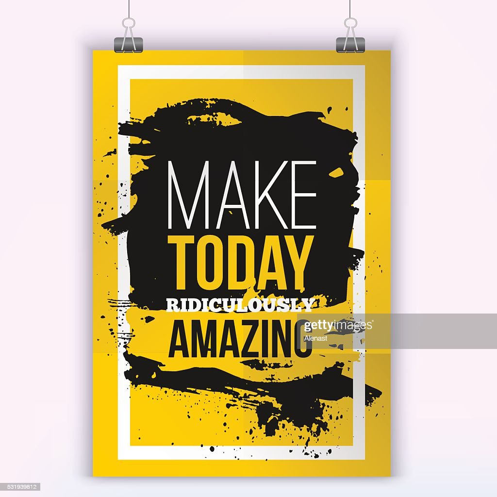 Make today ridiculously amazing. Quote poster