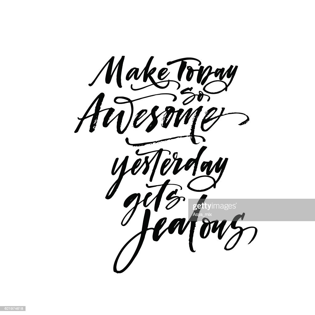 Make today so awesome yesterday gets jealous postcard.