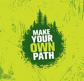 Make Your Own Path. Adventure Mountain Hike Creative Motivation Concept. Vector Outdoor Design
