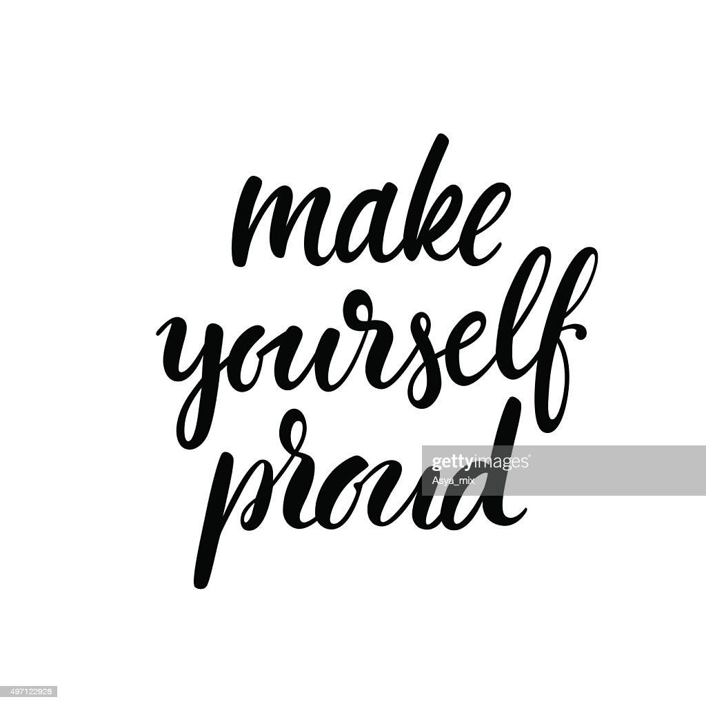 Make yourself proud phrase.