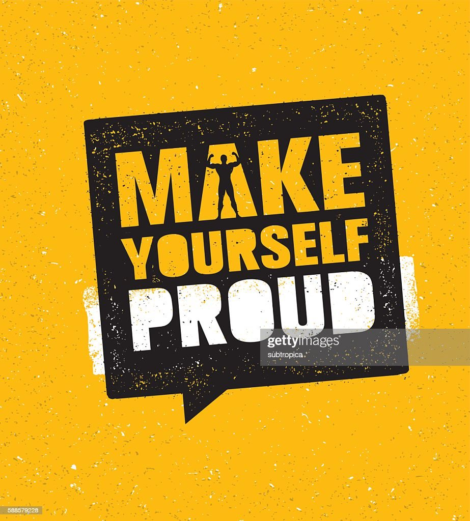 Make Yourself Proud. Workout Gym Motivation Sign Vector Template