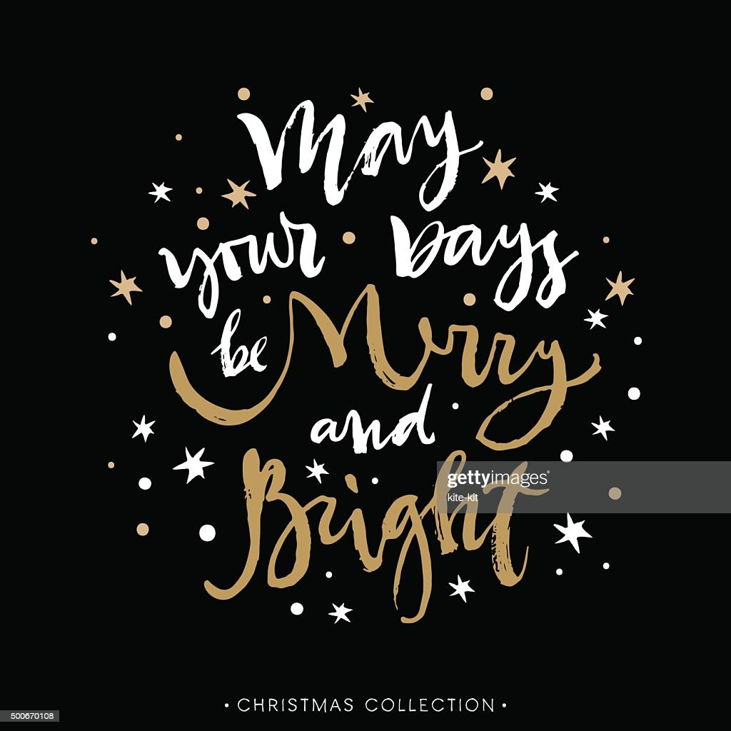 May your days be Merry and Bright. Christmas greeting card.