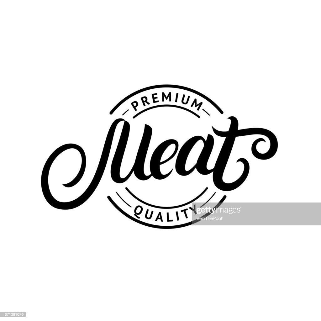 Meat hand written lettering logo, label, badge, emblem for butchery shop.