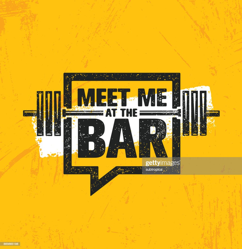 Meet Me At The Bar Motivation Quote. Workout and Fitness Gym Design Element Concept. Creative Custom Vector