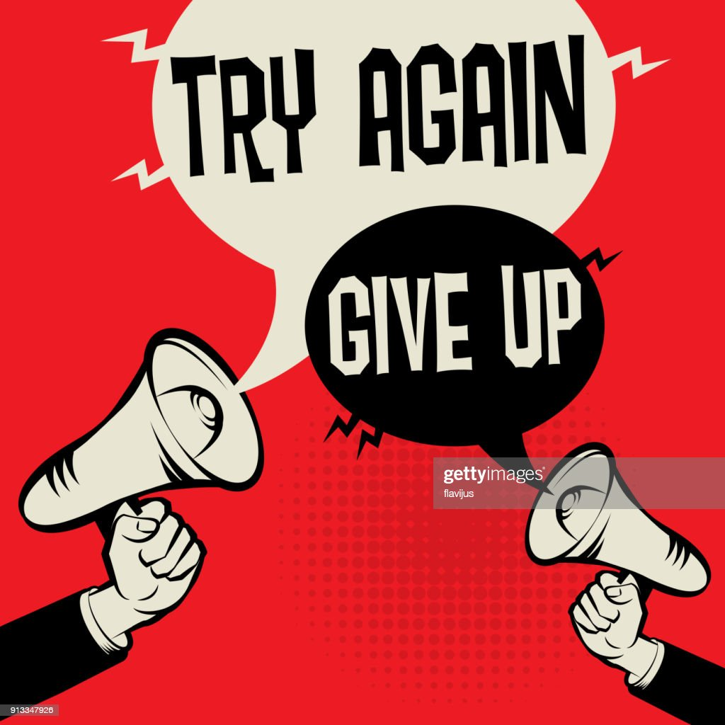 Megaphone Hand business concept Try Again versus Give Up