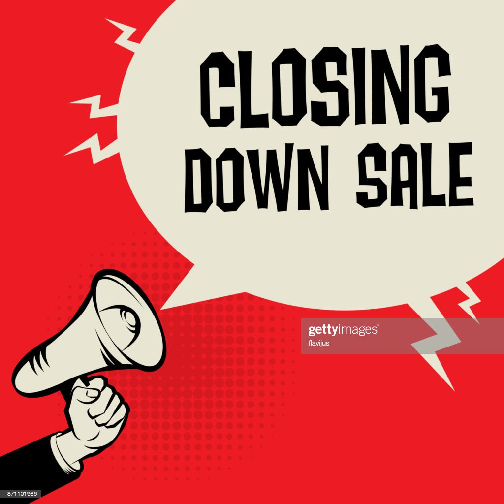 Megaphone Hand, business concept with text Closing Down Sale