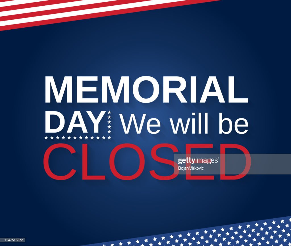 Memorial Day. We will be closed. Vector illustration. : stock illustration