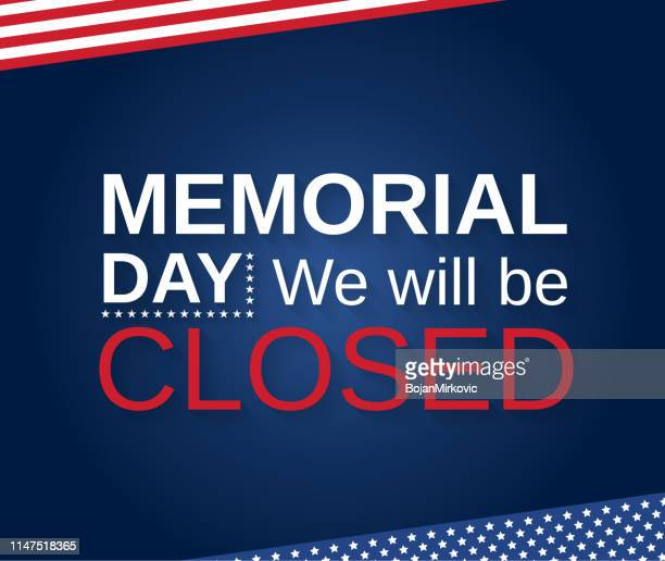 memorial day. we will be closed. vector illustration. - closed sign stock illustrations, clip art, cartoons, & icons