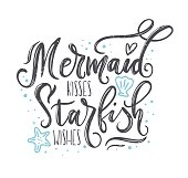 Mermaid kisses, starfish wishes quote with hand drawn sea elements and lettering