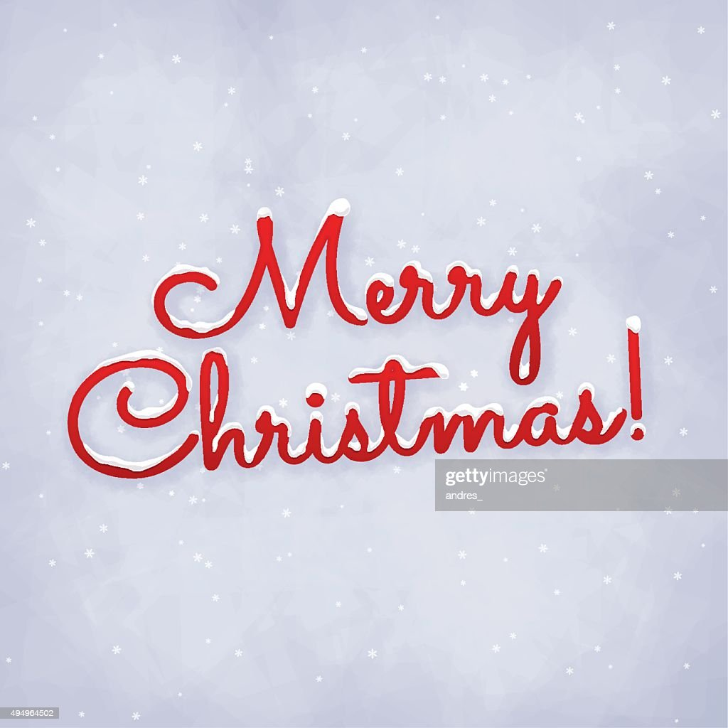 Merry Christmas Greeting Card With Snowy Letters Vector Art Getty