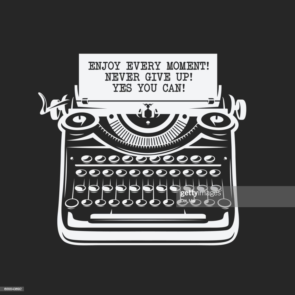 Motivational quote poster. Vintage typewriter with text on paper. Vector illustration