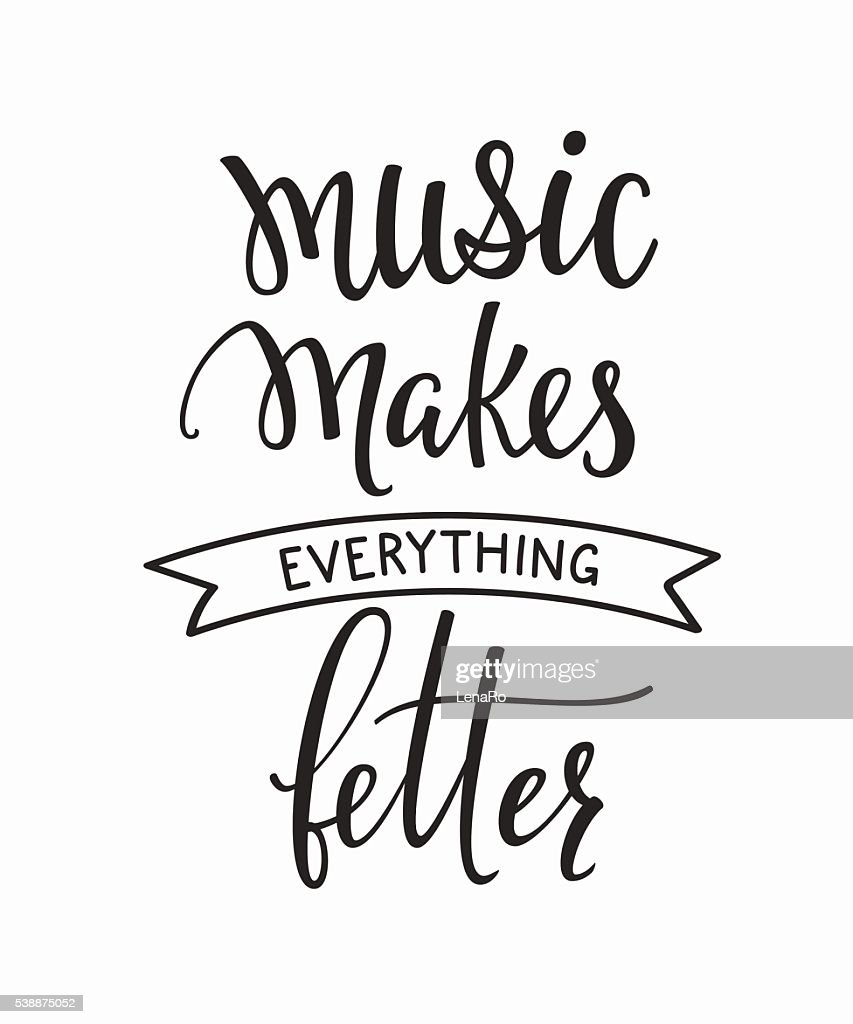 Music makes everything better quote typography