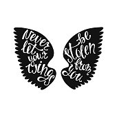 Never let your wings be stolen from you.