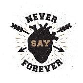 Never say forever. Hand drawn emblem.