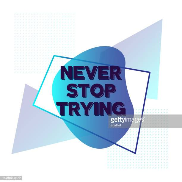 Never Stop Trying. Inspiring Creative Motivation Quote Poster Template. Vector Typography - Illustration