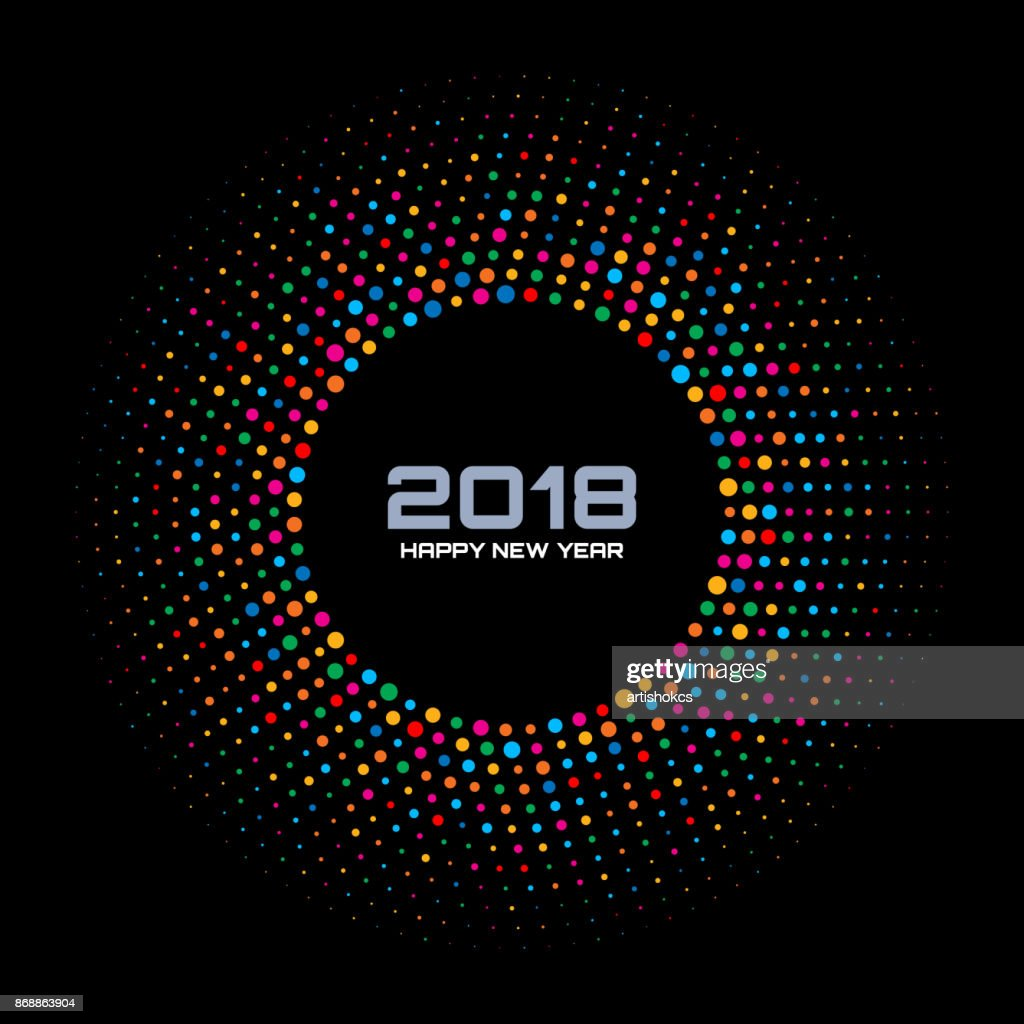 New Year 2018 Card Background. Bright Colorful Disco Lights Halftone Circle Frame isolated on black background. Round border using rainbow colors confetti circle dots texture. Vector illustration.