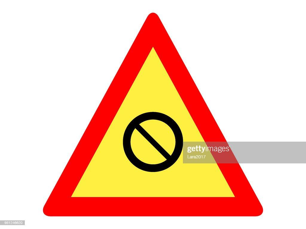 No stopping Warning Traffic Sign