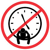 No waiting for end of work hour, Not Allowed Sign, warning symbol, road symbol sign and traffic symbol design concept