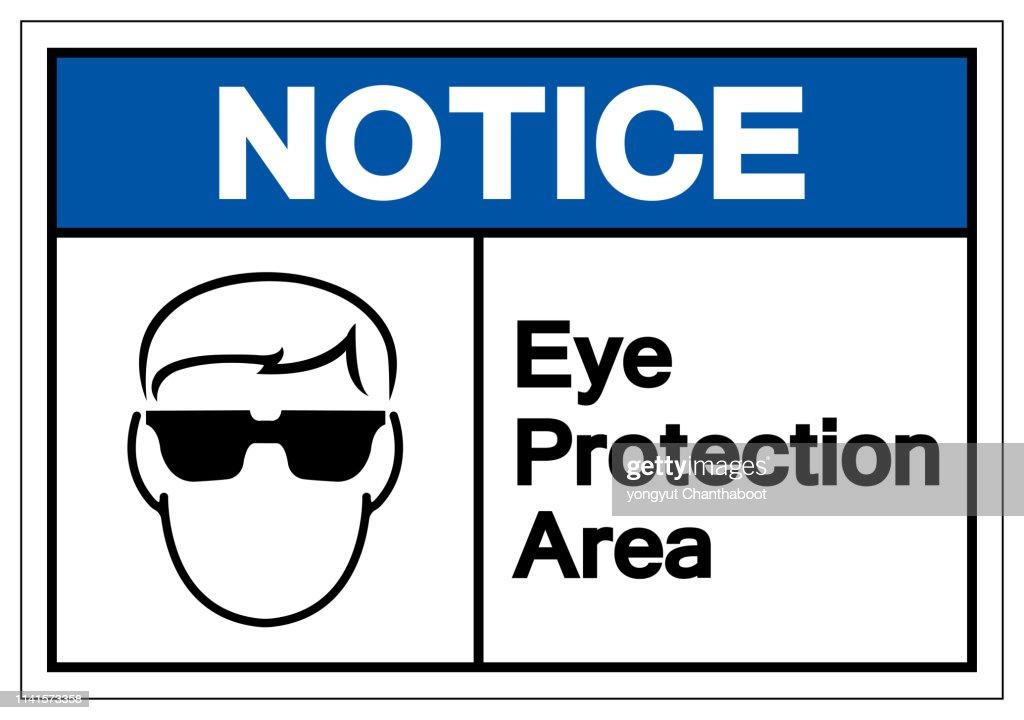 Notice Eye Protection Area Symbol Sign, Vector Illustration, Isolate On White Background Label. EPS10