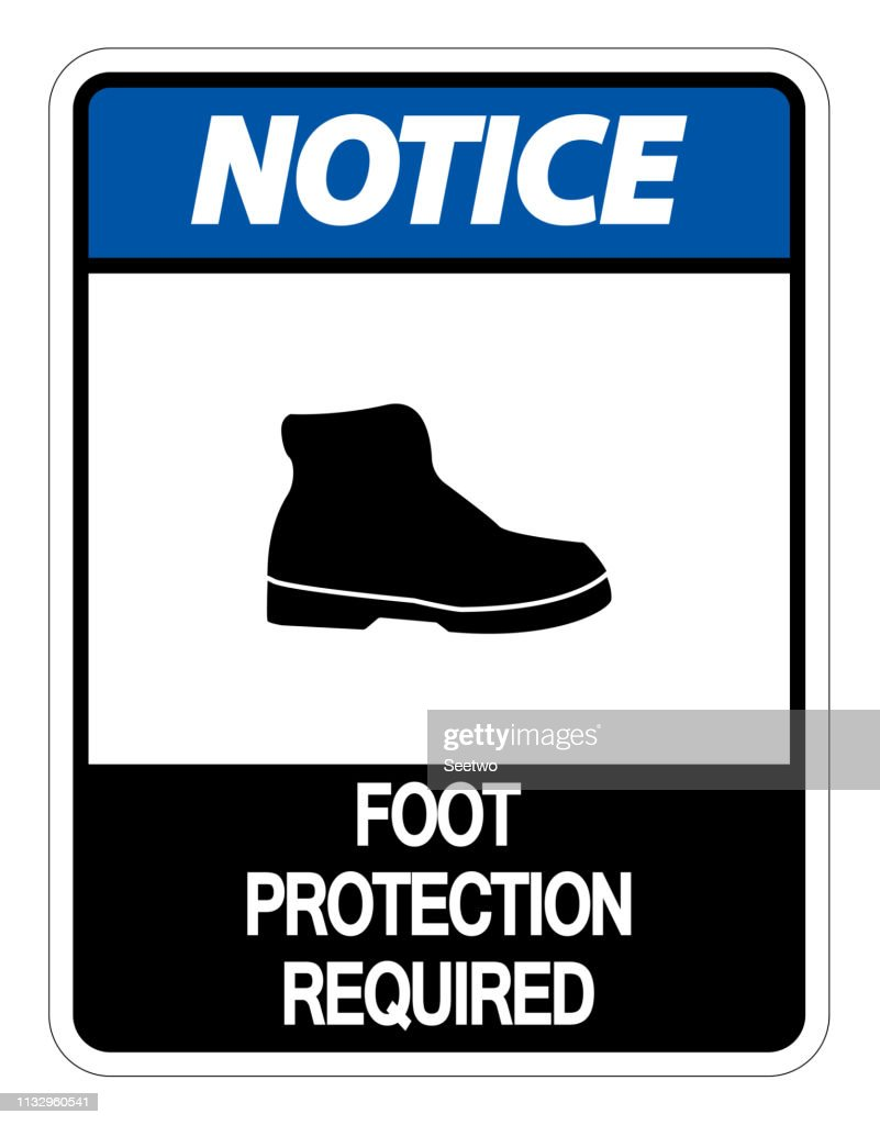 Notice Foot Protection Required Wall Sign on white background