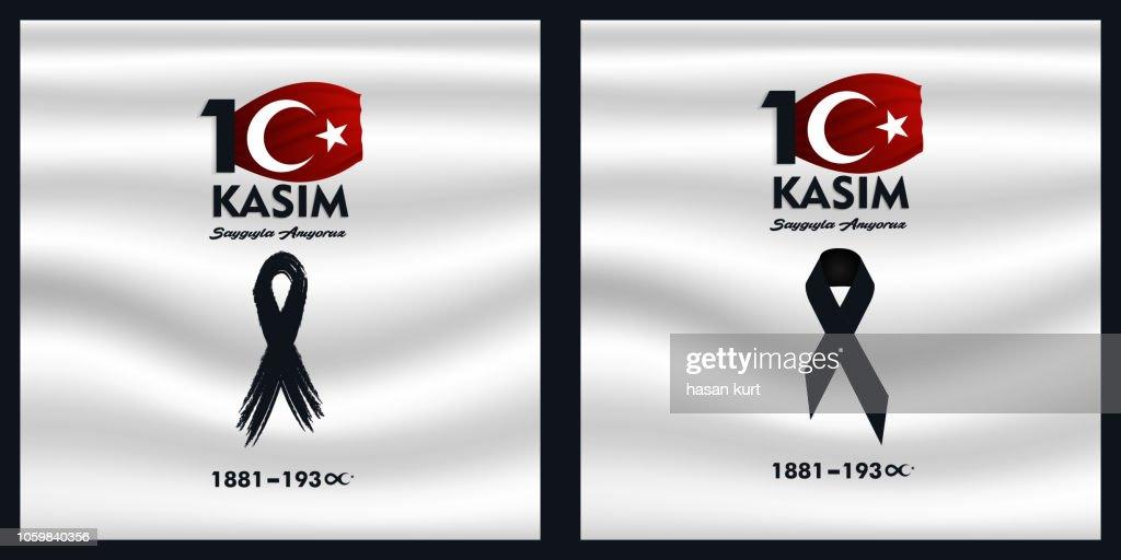 (10 Kasim saygiyla aniyoruz) 1881 - 1938, November 10 death day Mustafa Kemal Ataturk , first president of Turkish Republic. translation Turkish. November 10, respect and remembe.