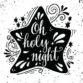 Oh holy night. Winter holiday saying. Hand lettering on Christma