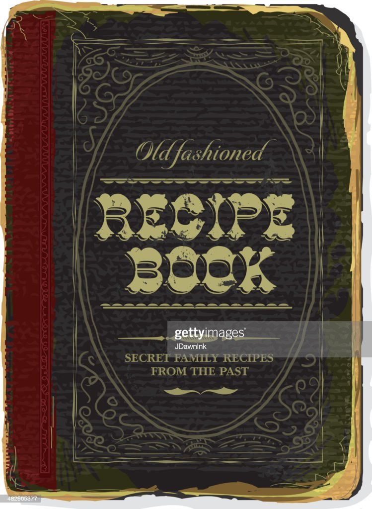 Old Fashioned Book Kindle Cover : Old fashioned family recipe book cover vector art getty