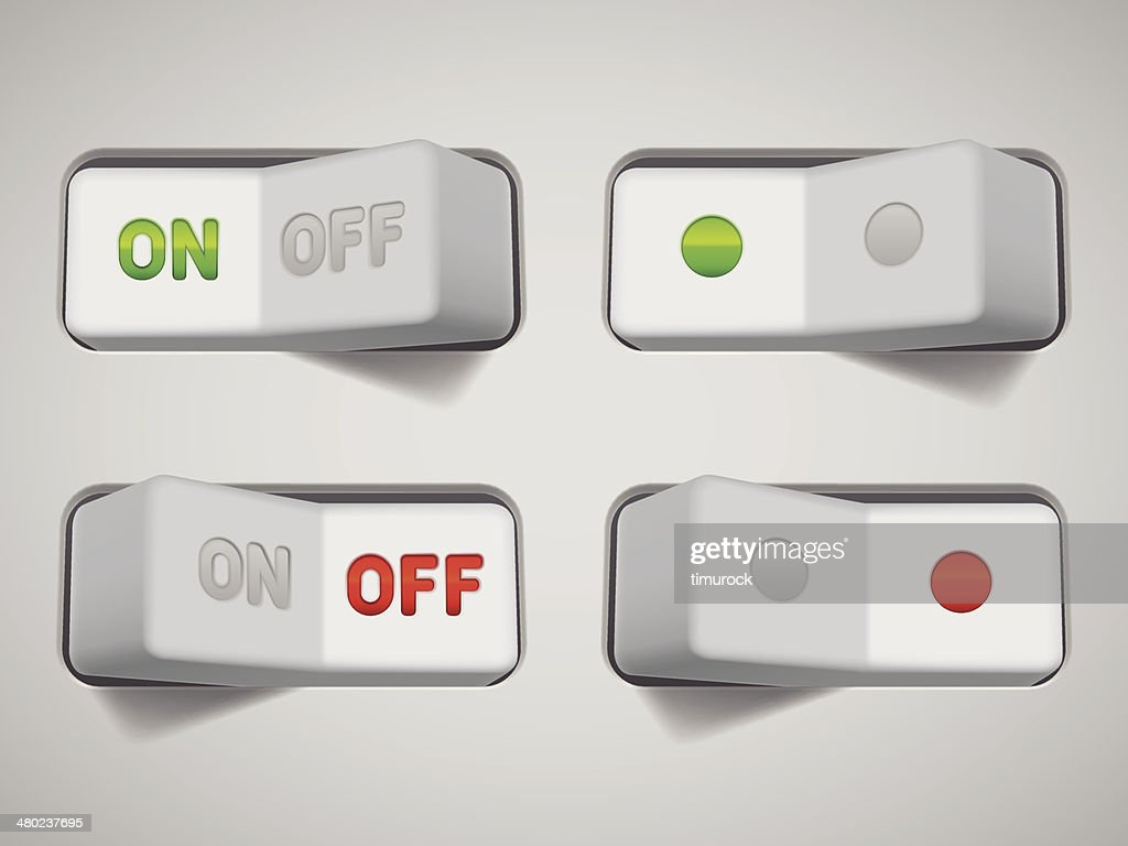 On and Off switches.