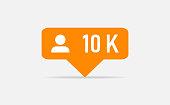 Orange icon 10k followers notification. Followers insta. Social media. Flat design