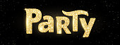 Party word, glitter banner with typography. Golden sparkles on black background.