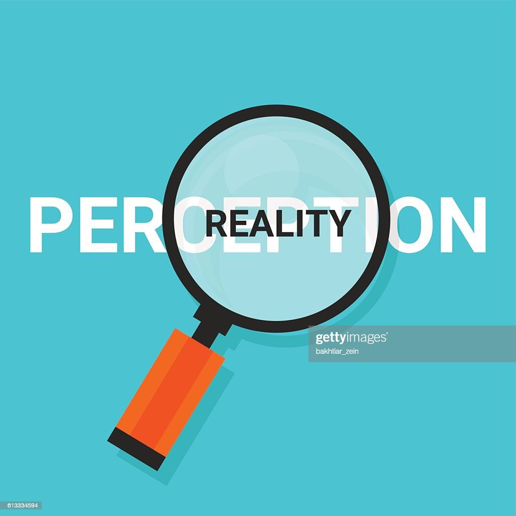 perception reality magnifying find truth