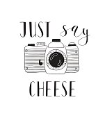 Photo camera with lettering - Just say cheese. Hand drawn