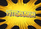 Pittsburgh - Comic book style word.
