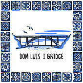 Portugal landmarks set. Dom Luis I Bridge, Porto. Landscape of the famous bridge in a frame of Portuguese tiles, azulejo. Handdrawn sketch style vector illustration. Exellent for souvenir products, magnets, banner, post cards