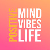 positive. Mind, vibes, life. Life quote with modern background vector