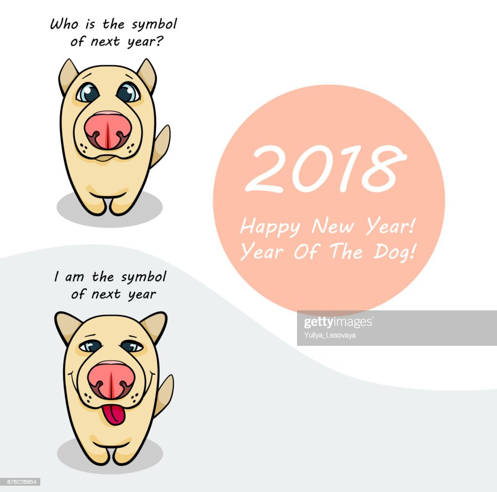 postcard with symbol of 2018 year dog illustration with emotional cartoon dog and text happy new year