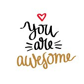 Quote You're awesome. Calligraphy.