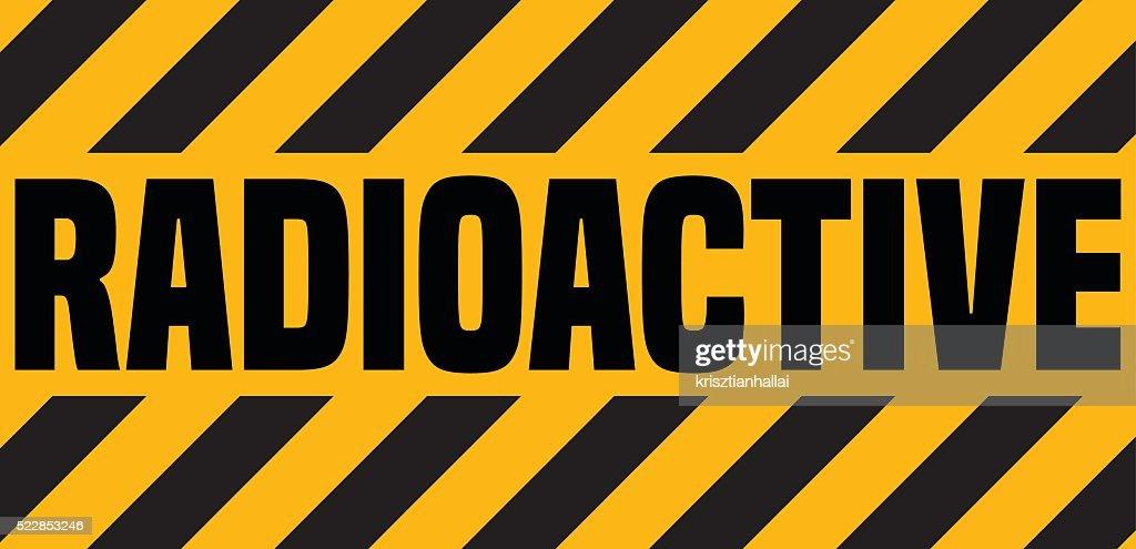 Radioactive Industrial Sign.
