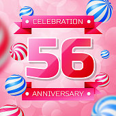 Realistic Fifty six 56 Years Anniversary Celebration design banner. Pink numbers and pink ribbons, balloons on pink background. Colorful Vector template elements for your birthday party