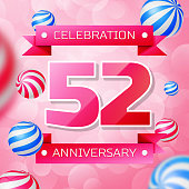 Realistic Fifty two 52 Years Anniversary Celebration design banner. Pink numbers and pink ribbons, balloons on pink background. Colorful Vector template elements for your birthday party